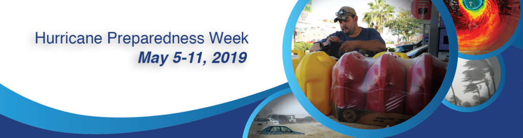 National Hurricane Preparedness Week - May 5-11, 2019